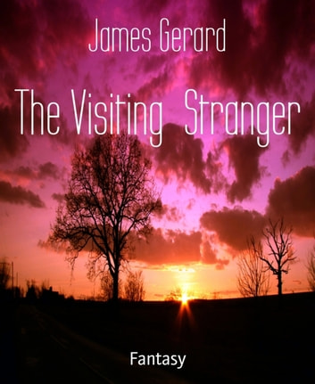 The Visiting Stranger ebook by James Gerard