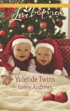 Yuletide Twins (Mills & Boon Love Inspired) eBook by Renee Andrews
