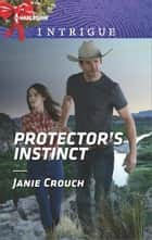 Protector's Instinct ebook by Janie Crouch