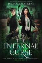 The Infernal Curse ebook by Juliana Haygert