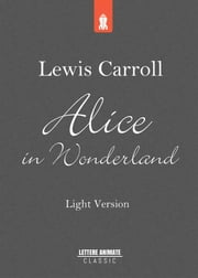 Alice in Wonderland: light version ebook by Lewis Carroll