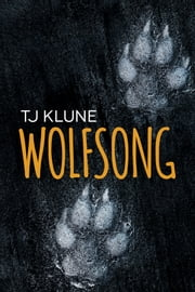 Wolfsong ebook by TJ Klune