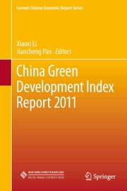 China Green Development Index Report 2011 ebook by Xiaoxi Li,Jiancheng Pan
