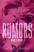 Rumors: Megan & Vincent - Rumors, #4 ebook by Rachael Brownell