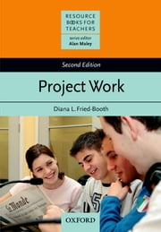 Project Work Second Edition - Resource Books for Teachers ebook by Diana L. Fried-Booth