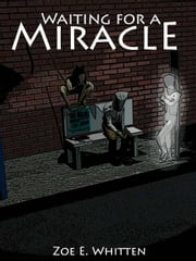 Waiting for a Miracle ebook by Zoe E. Whitten