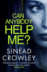 Can Anybody Help Me? - DS Claire Boyle Thriller 1 ebook by Sinéad Crowley