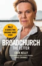 Broadchurch: The Letter (Story 2) - A Series Two Original Short Story eBook by Chris Chibnall, Erin Kelly