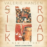The Silk Road - A New History audiobook by Valerie Hansen