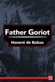 Father Goriot ebook by Honoré de Balzac