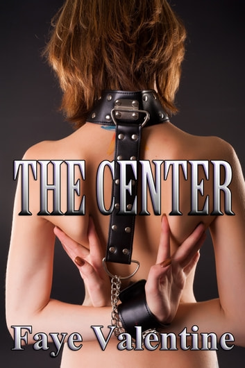 The Center ebook by Faye Valentine