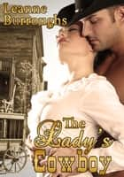 The Lady's Cowboy ebook by Leanne Burroughs