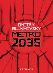 Métro 2035 - Métro, T3 eBook by Dmitry Glukhovsky, Denis E. Savine
