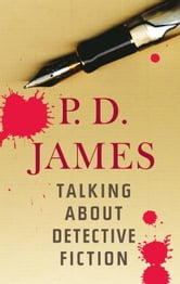 Talking About Detective Fiction ebook by P. D. James