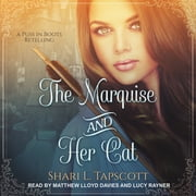 The Marquise and Her Cat luisterboek by Shari L. Tapscott