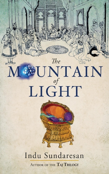 The Mountain of Light ebook by Indu Sundaresan