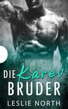 Die Karev-Brüder eBook by Leslie North