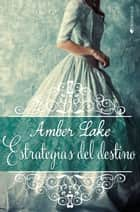 Estrategias del destino ebooks by Amber Lake