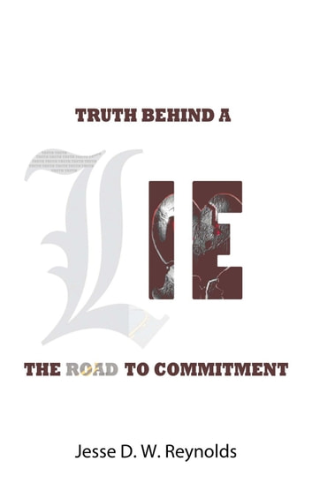 The Truth behind a Lie - The Road to Commitment ebook by Jesse D. W. Reynolds