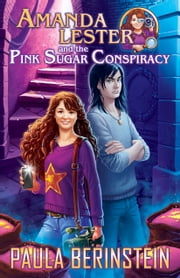 Amanda Lester and the Pink Sugar Conspiracy ebook by Paula Berinstein