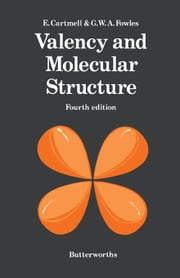 Valency and Molecular Structure ebook by Cartmell, E.