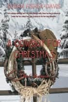 A Cowboy for Christmas - The Callahans ebook by Susan Fisher-Davis
