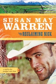 Reclaiming Nick ebook by Susan May Warren