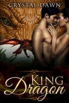 King Dragon ebook by Crystal Dawn