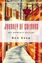 Journey of Colours ebook by Ben Kesp