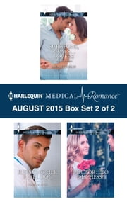 Harlequin Medical Romance August 2015 - Box Set 2 of 2 - Surgeons, Rivals...Lovers\Resisting Her Rebel Doc\Doctor...to Duchess? ebook by Amalie Berlin, Joanna Neil, Annie O'Neil