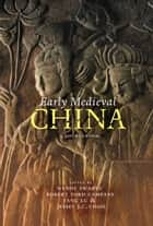 Early Medieval China ebook by Wendy Swartz,Robert Ford Campany,Yang Lu,Jessey J. C. Choo