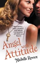 Angel with Attitude ebook by Michelle Rowen