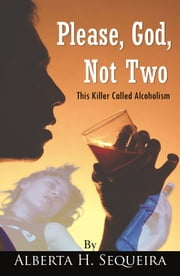 Please God Not Two ebook by Alberta H. Sequeira