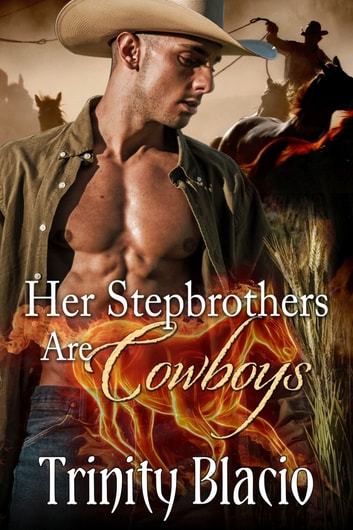 Her Stepbrothers are Cowboys ebook by Trinity Blacio