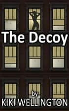 The Decoy ebook by Kiki Wellington