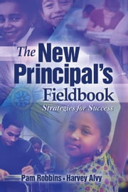 The New Principal's Fieldbook: Strategies for Success ebook by Robbins, Pam