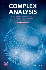 Complex Analysis - A Modern First Course in Function Theory ebook by Jerry R. Muir Jr.