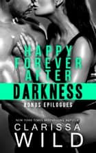 Happy Forever After Darkness ebook by Clarissa Wild