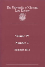 University of Chicago Law Review: Volume 79, Number 3 - Summer 2012 ebook by University of Chicago Law Review