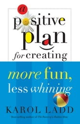 A Positive Plan for Creating More Calm, Less Stress ebook by Karol Ladd