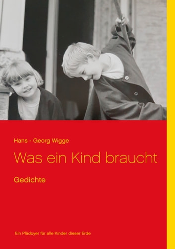 Was ein Kind braucht - Gedichte eBook by Hans - Georg Wigge