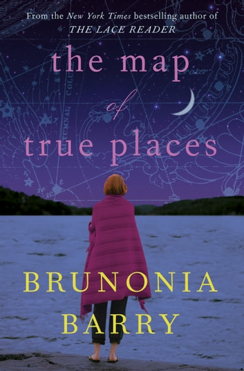 The Map of True Places ebook by Brunonia Barry