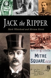 Jack the Ripper ebook by Mark Whitehead,Miriam Rivett