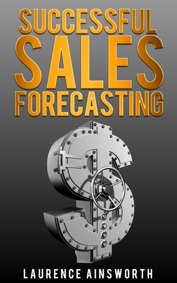 Successful Sales Forecasting ebook by Laurence Ainsworth