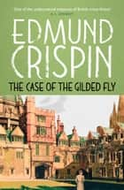 The Case of the Gilded Fly ebook by Edmund Crispin