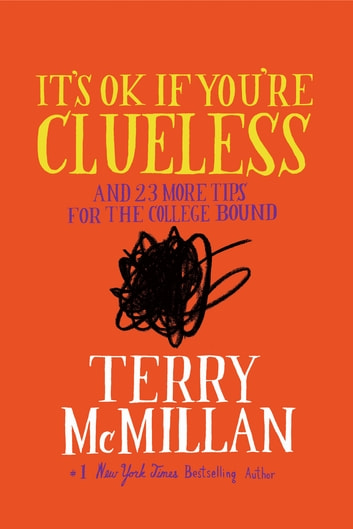 It's OK if You're Clueless - and 23 More Tips for the College Bound ebook by Terry McMillan