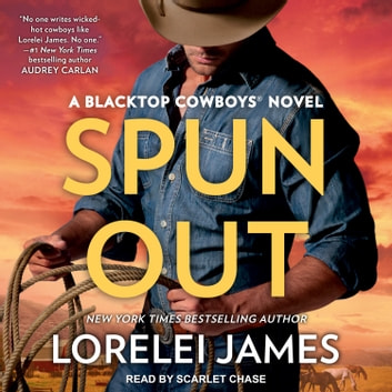 Spun Out audiobook by Lorelei James