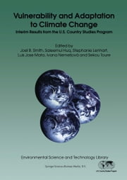 Vulnerability and Adaptation to Climate Change - Interim Results from the U.S. Country Studies Program ebook by Joel B. Smith,Saleemul Huq,Stephanie Lenhart,Luis José Mata,Ivana Nemesová,Sekou Touré