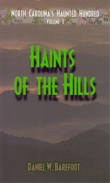 Haints of the Hills - North Carolina's Haunted Hundred Mountains ebook by Daniel W. Barefoot