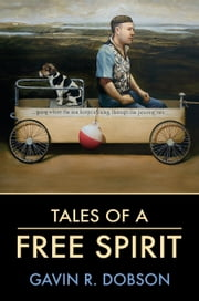 Tales of a Free Spirit ebook by Gavin Dobson